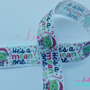 He's A mean one... Grinch US Designer 7/8' Grosgrain Ribbon - Christmas Holiday Ribbon - Matching Ribbons