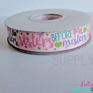 Printed Ribbon Wholesale 25yd spool, Glitter Ribbon, 7/8 Sisters Before Misters on Pink